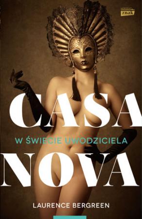 Casanova. W świecie uwodziciela – Laurence Bergreen