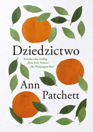 Dziedzictwo – Ann Patchett
