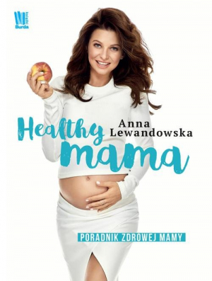 Healthy mama – Anna Lewandowska