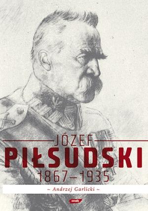 Józef Piłsudski 1867-1935 – Andrzej Garlicki