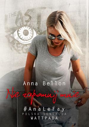 Nie zapomnij mnie – Anna Bellon