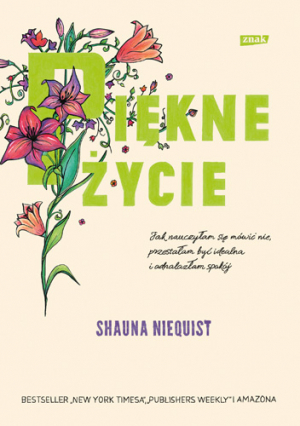 Piękne życie – Shauna Niequist