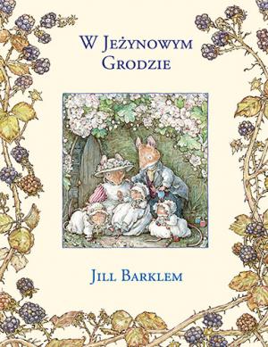 W Jeżynowym Grodzie – Jill Barklem