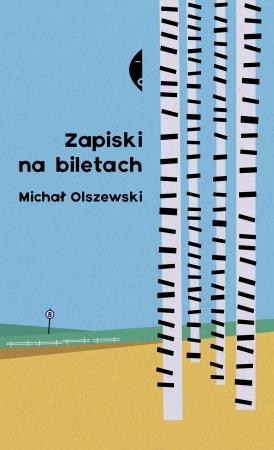Zapiski na biletach – Michał Olszewski