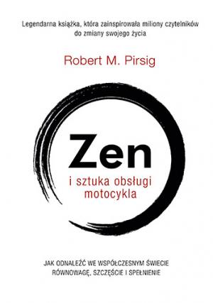 Zen i sztuka obsługi motocykla – Robert M. Pirsig
