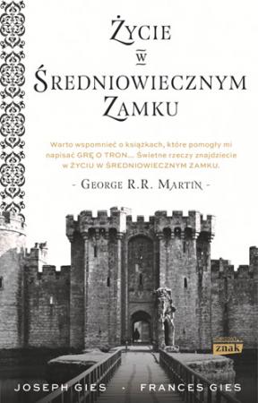 Życie w średniowiecznym zamku – Francis Gies