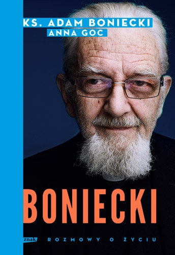 Boniecki. Rozmowy o życiu – ks. Adam Boniecki, Anna Goc