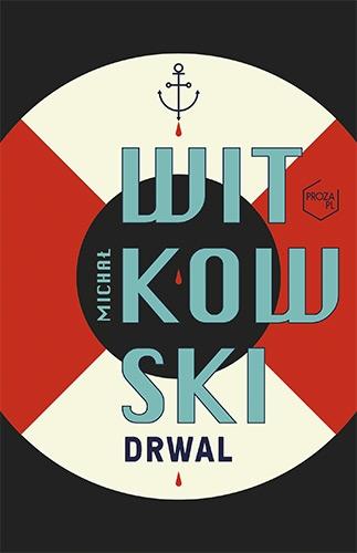 Drwal – Michał Witkowski