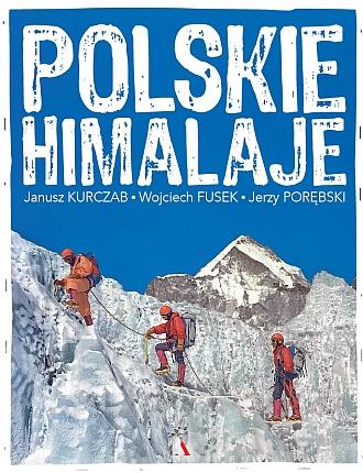 Polskie Himalaje –  Janusz Kurczab, Jerzy Porębski, Wojciech Fusek