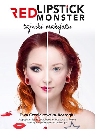 Red Lipstick Monster. Tajniki makijażu – Ewa Grzelakowska-Kostoglu