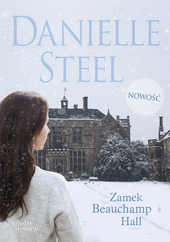 Zamek Beauchamp Hall – Danielle Steel